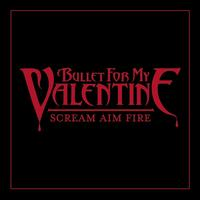 Bullet For My Valentine - Scream, Aim & Fire