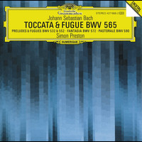 Simon Preston - Bach, J.S.: Toccata and Fugue BWV 565; Organ Works BWV 572, 590, 532, 769 & 552