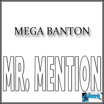 Mega Banton - Mr. Mention