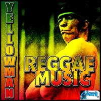 Yellowman - Reggae Music