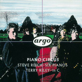 Piano Circus - Reich: Six Pianos/Riley: in C