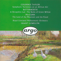 Royal Liverpool Philharmonic Orchestra - Butterworth: The Banks of Green Willow; A Shropshire Lad/ /McGunn: The Land of the Mountain and the Flood/Coleridge-Taylor: Symphonic Variations on an African Air &c.