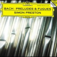 Simon Preston - J.S. Bach: Preludes and Fugues