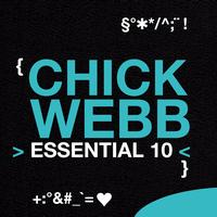 Chick Webb - Chick Webb: Essential 10