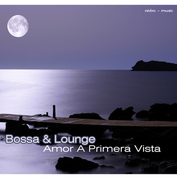 Various Artists - Bossa & Lounge: Amor a Primera Vista