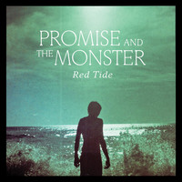 Promise And The Monster - Red Tide