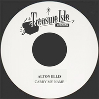 Alton Ellis - Carry My Name