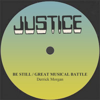 Derrick Morgan - Be Still / Great Musical Battle