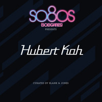 Hubert Kah - So8Os Presents Hubert Kah (Curated by Blank & Jones)