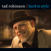 Tad Robinson - Back In Style