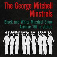 George Mitchell Minstrels - Black and White Minstrel Show Archive '60 (Stereo)