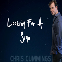 Chris Cummings - Looking For a Sign - single version