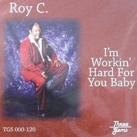 Roy C - Im Working Hard For You Baby