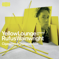 Rufus Wainwright - Yellow Lounge: Cigarettes and Chocolate Milk (Exclusive Version)