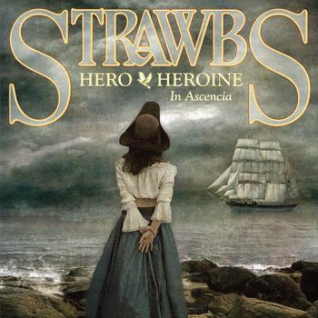 Strawbs - Hero & Heroine In Ascencia