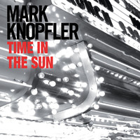 Mark Knopfler - Time In The Sun (eSingle)