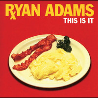 Ryan Adams - This Is It