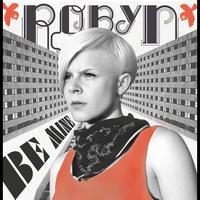 Robyn - Be Mine! (Live at the Nokia Green Room)