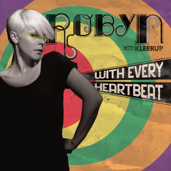Robyn - With Every HeartBeat/Dave Spoon Remix