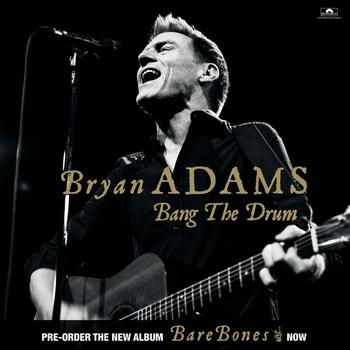 Bryan Adams - Bang The Drum A Little Louder