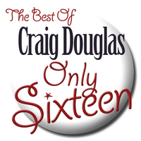 Craig Douglas - Only Sixteen - The Best of Craig Douglas