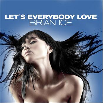 Brian Ice - Let's Everybody Love