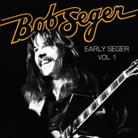 Bob Seger - Early Seger Vol. 1
