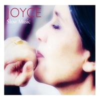 Joyce - Slow Music