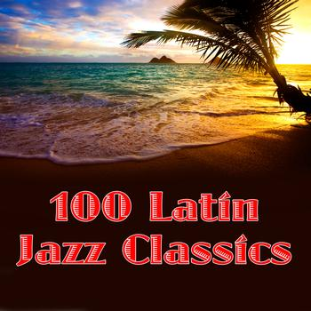 Various Artists - 100 Latin Jazz Classics