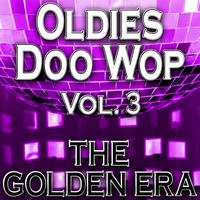 The Yesteryears - Oldies Doo Wop, Vol. 3 (The Golden Era)