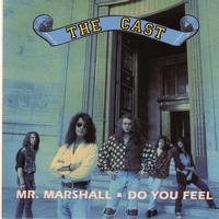 The Cast - Mr. Marshall/ Do You Feel