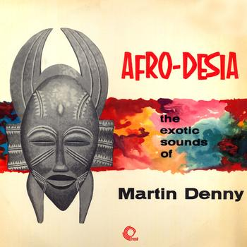 Martin Denny - Afro-Desia (Remastered)