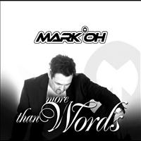 Mark 'Oh - More Than Words