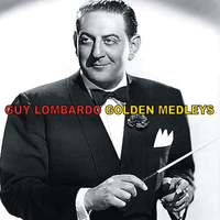 Guy Lombardo & His Royal Canadians - Golden Medleys