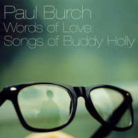 Paul Burch - Words Of Love: Songs Of Buddy Holly