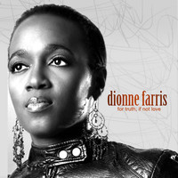 Dionne Farris - For Truth, If Not Love