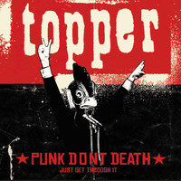 Topper - Punk Dont Death…Just get through it