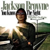 Jackson Browne - You Know The Night