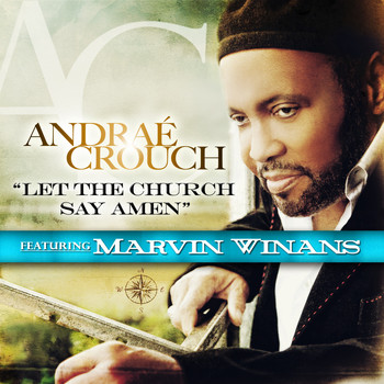 Andrae Crouch - Let The Church Say Amen (feat. Marvin Winans) (Radio Edit)