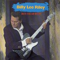 Billy Lee Riley - Blue Collar Blues
