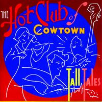 The Hot Club Of Cowtown - Tall Tales