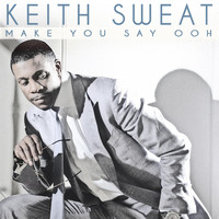 Keith Sweat - Make You Say Ooh