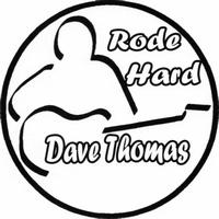 Dave Thomas - Rode Hard