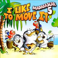 Madagascar 5 - I Like To Move It