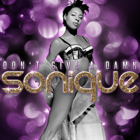 Sonique - Don't Give A Damn