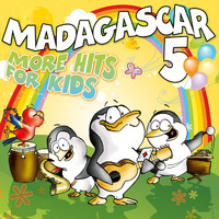 Madagascar 5 - More Hits For Kids