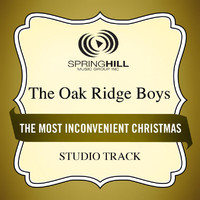The Oak Ridge Boys - The Most Inconvenient Christmas