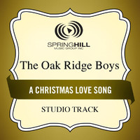 The Oak Ridge Boys - A Christmas Love Song