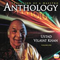 Ustad Vilayat Khan - Ustad Vilayat Khan: Anthology, Vol. 1