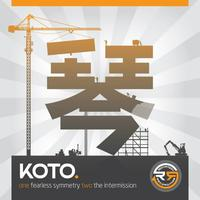 Koto - Fearless Symmetry / The Intermission